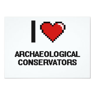 "I love Archaeological Conservators 5"" X 7"" Invitation Card"