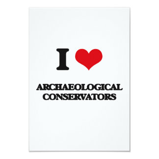 "I love Archaeological Conservators 3.5"" X 5"" Invitation Card"