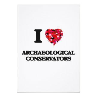 I love Archaeological Conservators 5x7 Paper Invitation Card