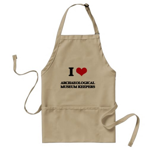 I love Archaeological Museum Keepers Apron