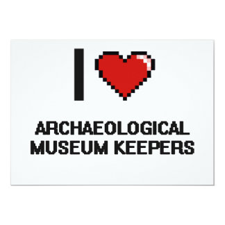 """I love Archaeological Museum Keepers 5"""" X 7"""" Invitation Card"""