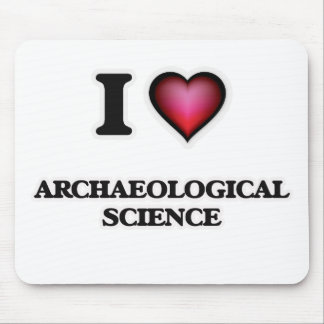 I Love Archaeological Science Mouse Pad