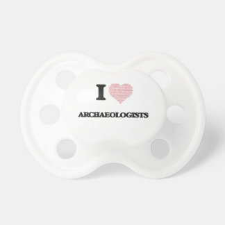 I love Archaeologists (Heart made from words) Pacifier