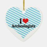 I Love Archeologists Christmas Ornament