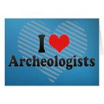 I Love Archeologists Greeting Card