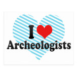I Love Archeologists Post Cards