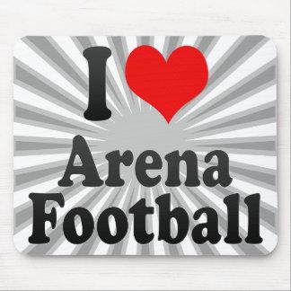 I love Arena Football Mouse Pad