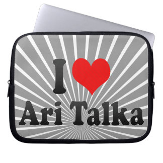 I love Ari Talka Computer Sleeve
