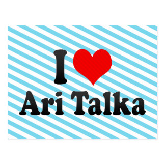 I love Ari Talka Postcard