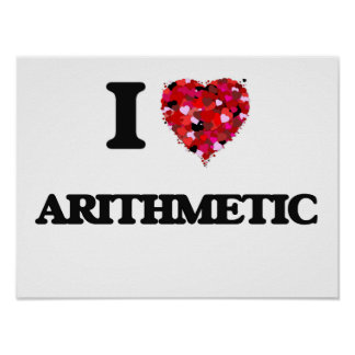 I Love Arithmetic Poster