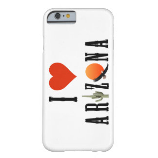 I love Arizona Barely There iPhone 6 Case