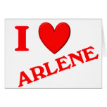 I Love Arlene Greeting Card