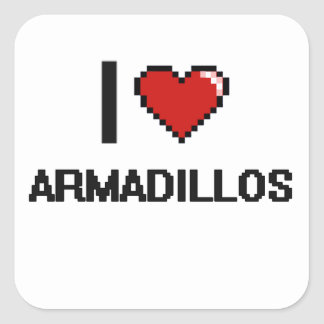 I love Armadillos Digital Design Square Sticker