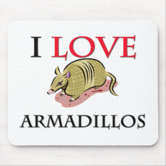 I Love Armadillos Mouse Pads