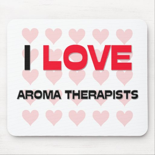 I LOVE AROMA THERAPISTS MOUSE PAD