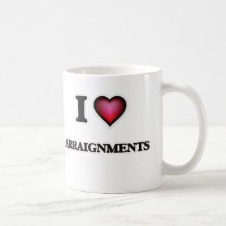 I Love Arraignments Coffee Mug