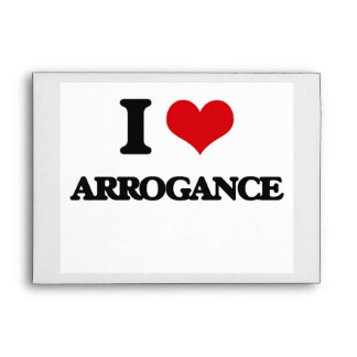 I Love Arrogance Envelopes