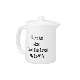 I Love Art More Than I Ever Loved My Ex Wife