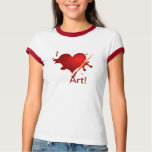 I love art! shirts
