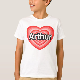 I love Arthur. I love you Arthur. Heart T-Shirt