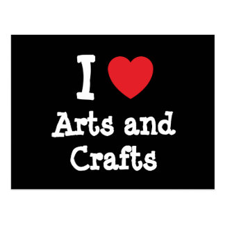 I love Arts and Crafts heart custom personalized Post Cards