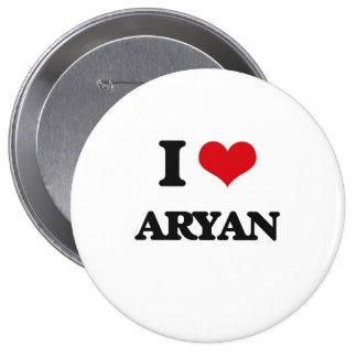 I Love Aryan 4 Inch Round Button