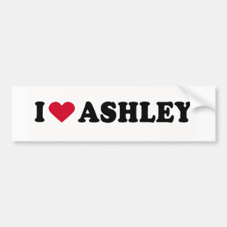 I LOVE ASHLEY BUMPER STICKER