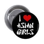 I Love Asian Girls Buttons