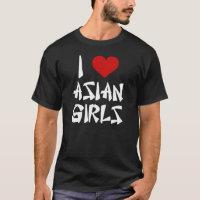 I Love Asian Girls Shirt