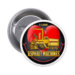 I Love Asphalt Paving Machines Button Pin