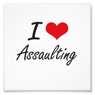 I Love Assaulting Artistic Design Photo Print