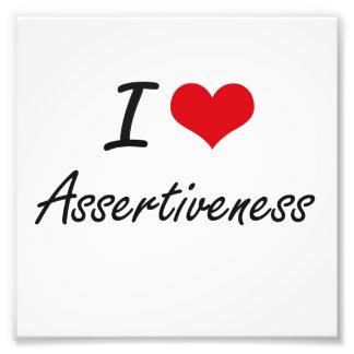 I Love Assertiveness Artistic Design Photo Print