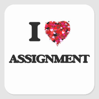 I Love Assignment Square Sticker