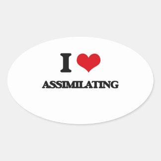 I Love Assimilating Oval Sticker
