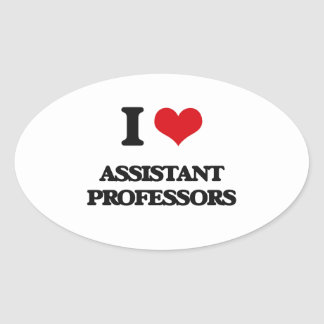 I Love Assistant Professors Oval Sticker