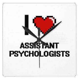 I love Assistant Psychologists Square Wall Clocks