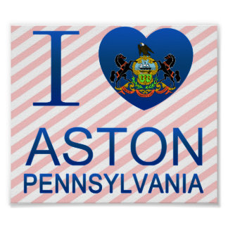 I Love Aston, PA Posters