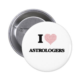 I love Astrologers (Heart made from words) 2 Inch Round Button