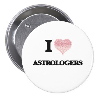 I love Astrologers (Heart made from words) 3 Inch Round Button