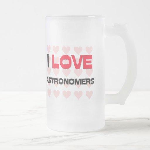 I LOVE ASTRONOMERS COFFEE MUGS