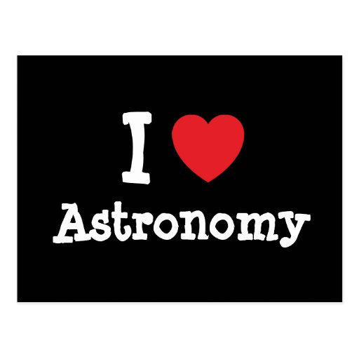 I love Astronomy heart custom personalized Post Cards