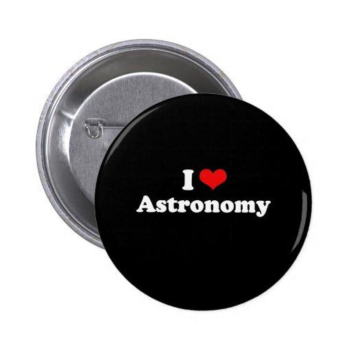 I Love Astronomy Tshirt Pins