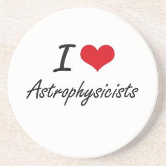 I love Astrophysicists Beverage Coaster