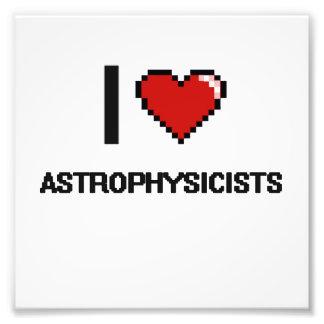 I love Astrophysicists Photo Print