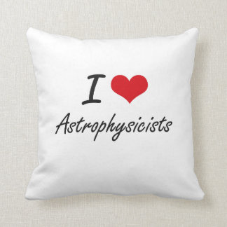 I love Astrophysicists Pillow