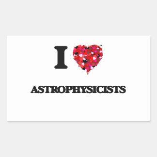 I love Astrophysicists Rectangular Sticker