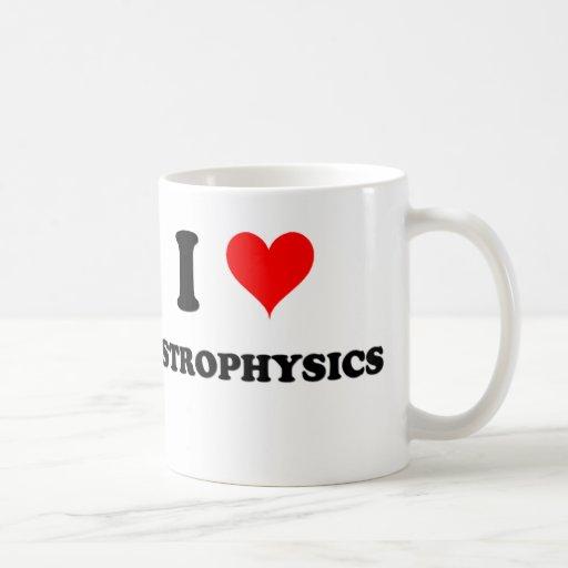 I Love Astrophysics Mugs