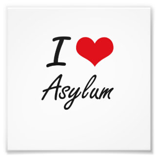 I Love Asylum Artistic Design Photo Print
