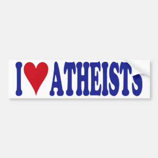 I Love Atheists Bumper Stickers