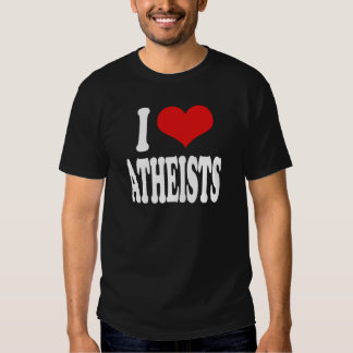 I Love Atheists T-shirt